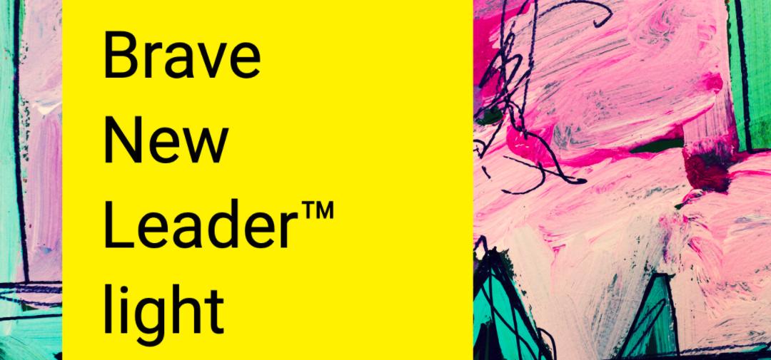 Valot päälle paremmalla itsetuntemuksella – Brave New Leader™ light on täällä
